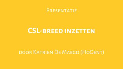 CSL-breed inzetten
